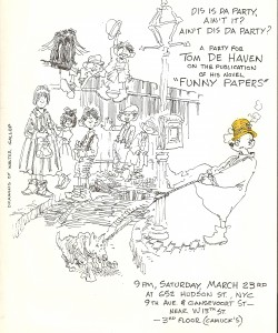 The invitation to the Funny Papers book-launch party in March 1985. The illustration of Pinfold and Fuzzy and the Awful Alley kids was drawn by my good friend Walter Gallup, the first drawing ever of my two characters here. I've been fortunate over the years that those two characters (either as Pinfold/Fuzzy or Derby Dugan/Fuzzy) have been drawn by a number of really superb cartoonists and illustrators, including Art Spiegelman, Kim Deitch, Batton Lash, and R.C. Harvey.